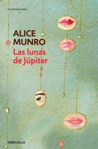 Las lunas de Jupiter Alice Munro